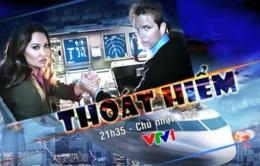 """Phim cuối tuần """"Thoát hiểm"""": Căng thẳng giây phút sinh tử (21h35, VTV1)"""