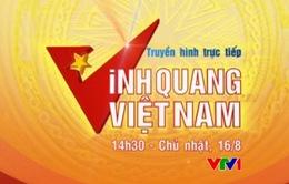 THTT chương trình Vinh quang Việt Nam (14h30, VTV1)