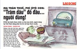 Ma trận thuế, phí ô tô con: 'Trăm dâu' đổ đầu người dùng