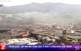 Trung Quốc: Sập nhà máy giày, ít nhất 6 công nhân thiệt mạng