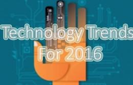 10 xu hướng sử dụng công nghệ cho năm 2016