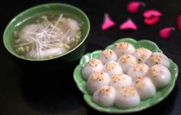 Bánh trôi, bánh chay - Món không thể thiếu của Tết Hàn thực