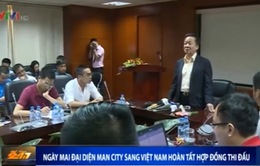 Đại diện Man City sang Việt Nam hoàn tất hợp đồng thi đấu