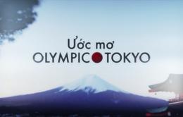 Ước mơ Olympic Tokyo: Tôi có một ước mơ (15h30, 23/1 - VTV3)