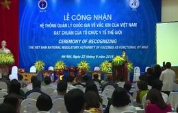 WHO công nhận hệ thống quản lý quốc gia về vaccine của Việt Nam