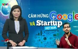 CEO Google - Nguồn cảm hứng lớn cho những người khởi nghiệp Việt Nam
