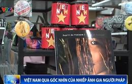 Sức hút Việt Nam qua góc nhìn của một nhiếp ảnh gia Pháp