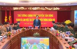 Thủ tướng: Cần phấn đấu đưa Viettel trở thành tập đoàn hàng đầu khu vực