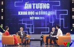 Đón xem Ấn tượng Khoa học và Công nghệ Việt Nam 2015 (20h35, VTV2)