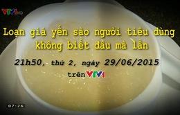 """""""Loạn"""" giá yến sào (21h50, VTV1)"""