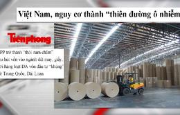 """Dự án tỷ USD và nguy cơ Việt Nam thành """"thiên đường"""" ô nhiễm"""