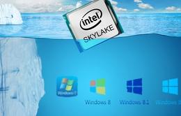 Windows 7 và Windows 8.1 sẽ không cài được trên bộ vi xử lý mới
