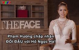 The Face - tập 10: Phạm Hương chấp nhận đối đầu Hồ Ngọc Hà