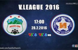 Lịch TRỰC TIẾP vòng 2 V.League 2016: Giữ ngôi đầu được không HAGL?