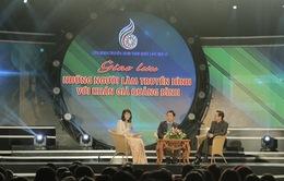Liên hoan Truyền hình toàn quốc đang dần đẩy mạnh tương tác với khán giả