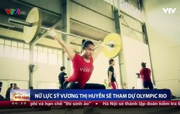 Lực sĩ Vương Thị Huyền được lựa chọn tham dự Olympic Rio 2016