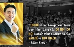 Adam Khoo - Người truyền cảm hứng thành công cho hàng trăm nghìn người châu Á