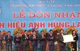 Trường ĐH Y Dược Thái Bình đón nhận danh hiệu Anh hùng Lao động