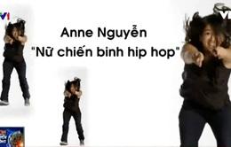 """Anne Nguyễn - Nữ """"chiến binh"""" hip hop tài năng người Pháp gốc Việt"""