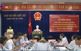 Đà Nẵng: Bàn giao công chức, người lao động về Văn phòng Quốc hội