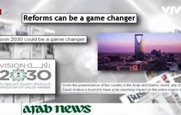 """Báo quốc tế viết về kế hoạch """"Tầm nhìn 2030"""" của Saudi Arabia"""