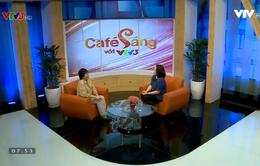 """Café Sáng với VTV3:  Bí quyết tránh thị phi do """"vạ miệng"""""""
