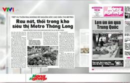 Điểm báo sáng 10/5: Rau nát, thối trong kho siêu thị Metro Thăng Long