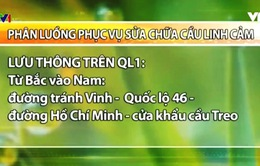 Phân luồng giao thông sửa chữa cầu Linh Cảm, Hà Tĩnh