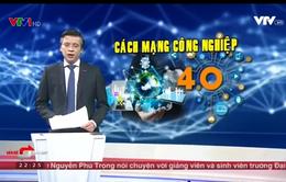 Cuộc cách mạng công nghiệp lần 4 đang thay đổi Việt Nam như thế nào?