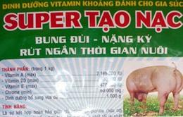 Thu giữ gần 7 tấn thức ăn chăn nuôi có chất tạo nạc