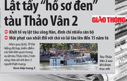 """Điểm báo sáng 7/6: Tiết lộ hồ sơ """"đen"""" của chiếc tàu chìm trên sông Hàn"""