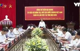 Chủ tịch nước Trần Đại Quang đánh giá cao tiềm năng kinh tế của tỉnh Điện Biên