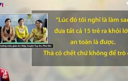 """4 cô giáo cứu học sinh trong nước lũ: """"Thà cô chết chứ không để trò chết"""""""