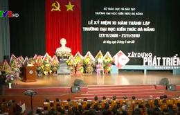 Trường ĐH Kiến trúc Đà Nẵng kỷ niệm 10 năm thành lập