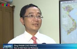 ĐSQ Việt Nam tại Malaysia khẩn trương thực hiện các biện pháp bảo hộ công dân