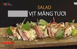 Giải nhiệt mùa hè với món salad vịt măng tươi