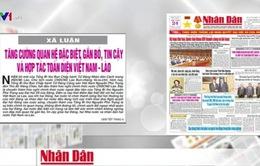 TBT Nguyễn Phú Trọng thăm chính thức Lào: Sự kiện tăng cường quan hệ đặc biệt Việt - Lào