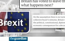 Báo chí quốc tế với việc nước Anh ra đi: Thảm họa cho cả Anh và châu Âu