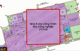 Giảm diện tích KCN Nhơn Trạch 1 để xây dựng nhà ở công nhân