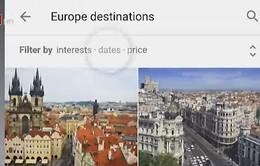 Du lịch dễ dàng hơn với ứng dụng mới của Google