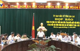 Gia Lai: Hoàn tất công tác chuẩn bị bầu cử đại biểu Quốc hội