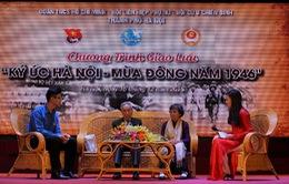 Ký ức Hà Nội mùa đông năm 1946 - Kỷ niệm 70 năm toàn quốc kháng chiến