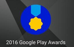 Lộ diện các hạng mục và ứng dụng đề cử cho giải Google Play Awards 2016