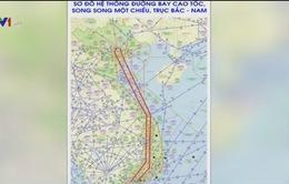 Chính thức vận hành Hệ thống đường bay cao tốc Bắc – Nam