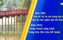Nhiều dự án quanh Hồ Hoàn Kiếm bị tạm dừng hoặc hủy bỏ