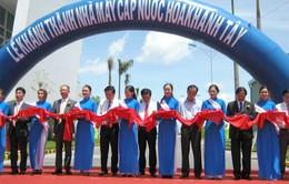 Khánh thành nhà máy cấp nước Hòa Khánh Tây tại Long An
