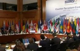 Hội nghị chống khủng bố OSCE: Tập trung ngăn chặn chủ nghĩa cực đoan