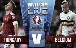 """Vòng 1/8 EURO 2016, Hungary – Bỉ: Giải mã """"hiện tượng"""" vòng bảng (2h00 ngày 27/6 trên VTV3 & VTV3HD)"""