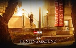 """""""The Hunting ground"""" - Bộ phim tài liệu xúc động về nữ sinh Mỹ bị tấn công tình dục"""