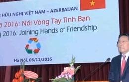 Tăng cường quan hệ hữu nghị truyền thống Việt Nam - Azerbaijan